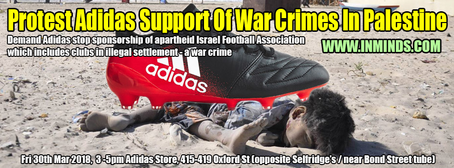 cc82cf6c91 Alert  30th Mar 2018 - Protest Adidas support of Israeli war crimes -  Demand Adidas ends apartheid sponsorship