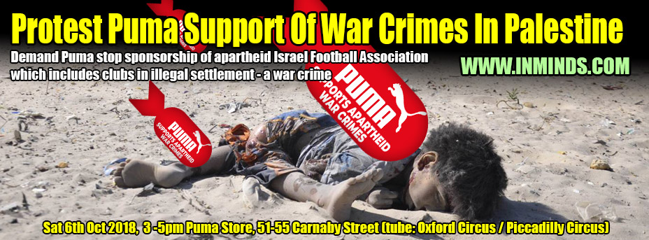 2c2ede4a2b Alert 6th Oct 2018 - Protest Puma support of Israeli war crimes - Demand  Puma ends apartheid sponsorship
